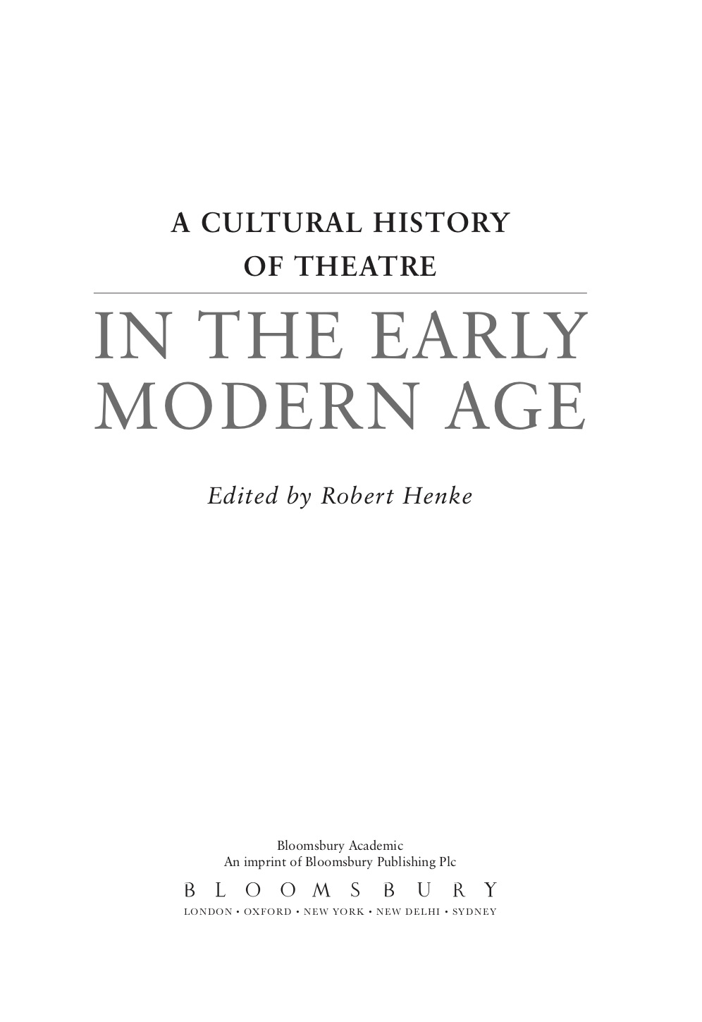 A Cultural History of Theatre in the Early Modern Age