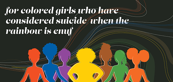 for colored girls who have considered suicide when the rainbow is enuf - graphic