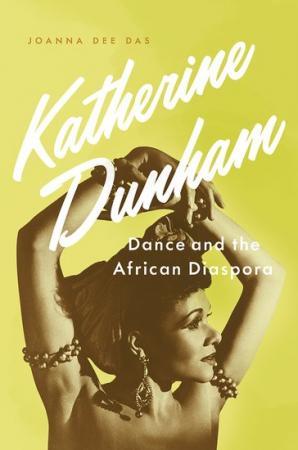 Katherine Dunham Dance and the African Diaspora