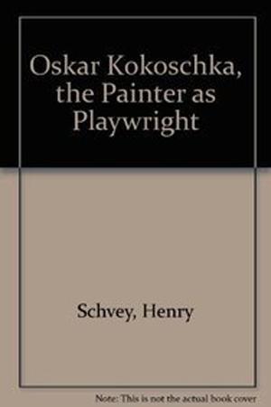 Oskar Kokoschka: The Painter as Playwright