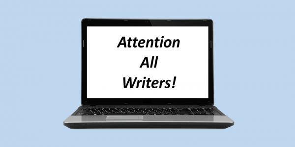 Attention All Writers!